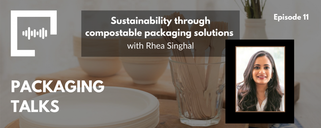 Sustainability through compostable packaging solutions with Rhea Singhal from Ecoware