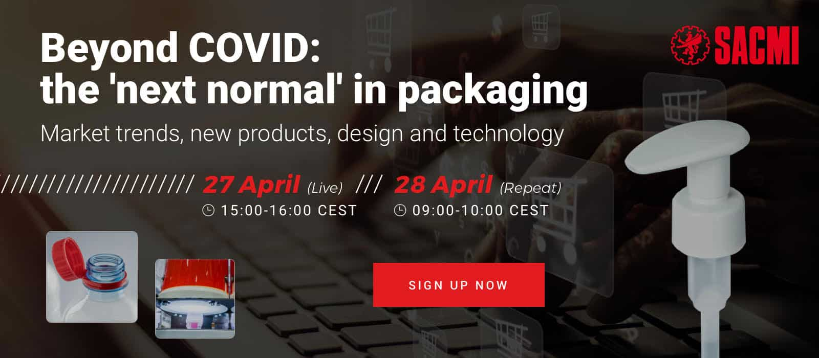 """SACMI Webinar on """"Beyond COVID - The Next Normal in Packaging"""" 27 April 2021"""