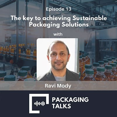 The key to achieving Sustainable Packaging Solutions by Ravi Mody