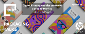 Digital Printing enables enhanced Speed to Market with Louis Francis