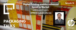 Ep 16 - Digital Printing enables enhanced Speed to Market with Louis Francis