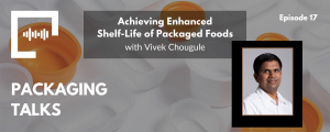 Achieving Enhanced Shelf-Life of Packaged Foods