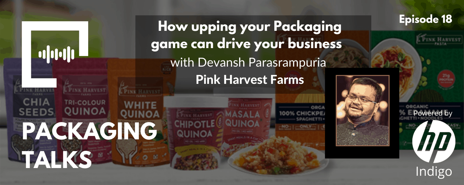 How upping your Packaging game can drive your business with Devansh Parasrampuria