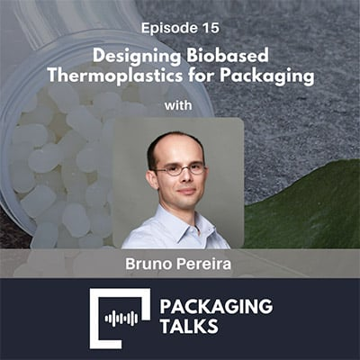 Packaging Talk - Designing Biobased Thermoplastics for Packaging with Bruno Pereira
