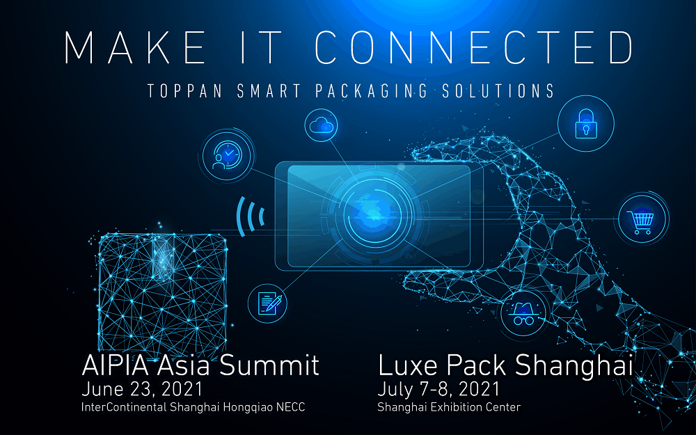 Toppan to Showcase the Latest Security Solutions for Intelligent Packaging in Shanghai at AIPIA Asia Summit and Luxe Pack