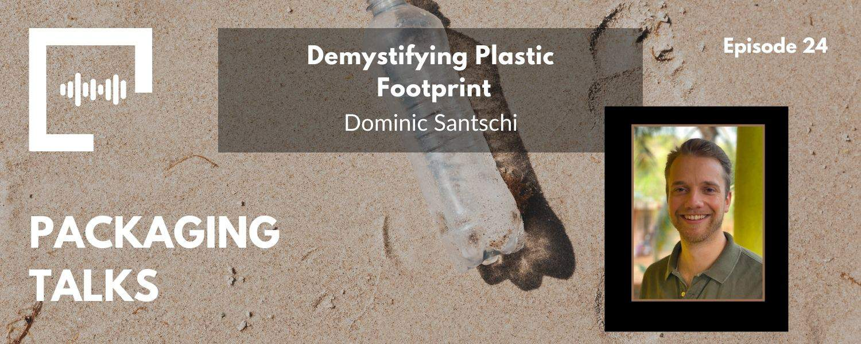 Ep 24 - Demystifying Plastic Footprint with Domini Santschi